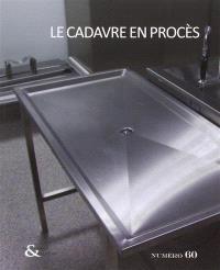 Techniques & culture. n° 60, Le cadavre en procès