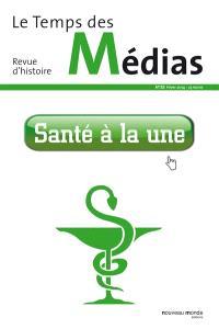 Temps des médias (Le). n° 23, Santé à la une
