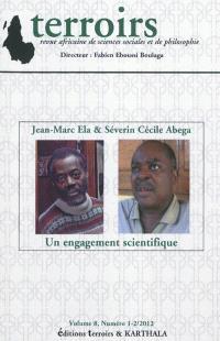 Terroirs : revue africaine de sciences sociales et de philosophie. n° 1-2 (2012), Jean-Marc Ela et Séverin Cécile Abega : un engagement scientifique