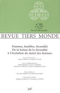 Tiers-monde. n° 182, Femmes, familles, fécondité, de la baisse de la fécondité à l'évolution du statut des femmes