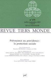 Tiers-monde. n° 175, Prévoyance ou providence : la protection sociale