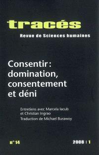 Tracés. n° 14, Consentir : domination, consentement et déni