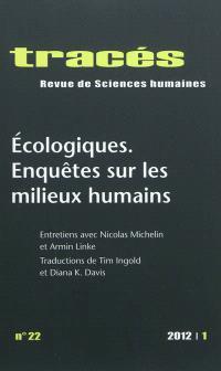 Tracés. n° 22, Ecologiques : enquêtes sur les milieux humains