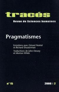 Tracés. n° 15, Pragmatismes