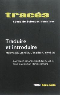Tracés, hors série. n° 2015, Traduire et introduire : Mahmood, Schmitz, Donaldson, Kymlica