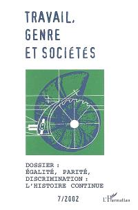 Travail, genre et sociétés. n° 7, Egalité, parité, discrimination : l'histoire continue