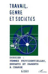 Travail, genre et sociétés. n° 6 (2001), Femmes providentielles, enfants et parents à charge