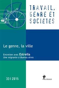 Travail, genre et sociétés. n° 33, Le genre, la ville