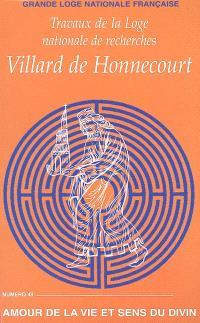 Travaux de la Loge nationale de recherches Villard de Honnecourt. n° 49, Amour de la vie et sens du divin