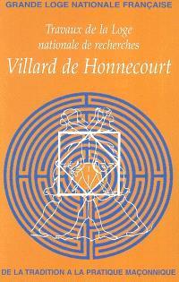 Travaux de la Loge nationale de recherches Villard de Honnecourt. n° 56, De la tradition à la pratique maçonnique