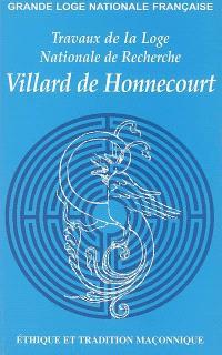 Travaux de la Loge nationale de recherches Villard de Honnecourt. n° 61, Ethique et tradition maçonnique