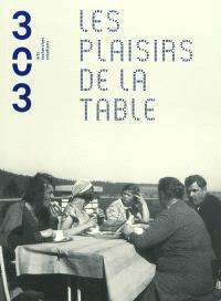Trois cent trois-Arts, recherches et créations. n° 109, Les plaisirs de la table