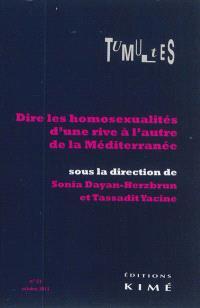 Tumultes. n° 41, Dire les homosexualités d'une rive à l'autre de la Méditerranée