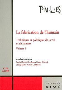 Tumultes. n° 26, La fabrication de l'humain : techniques et politiques de la vie et de la mort (2)