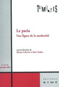 Tumultes. n° 21-22, Le paria, une figure de la modernité