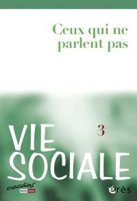 Vie sociale. n° 3, Ceux qui ne parlent pas : les personnes avec déficiences multiples et fortes limitations de communication