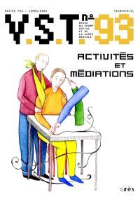 VST. n° 93, Activités et médiations