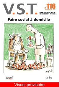 VST. n° 116, Faire social à domicile