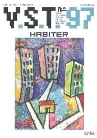 VST. n° 97, Habiter