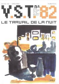 VST. n° 82, Le travail de la nuit