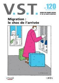 VST. n° 120, Migration : le choc de l'arrivée