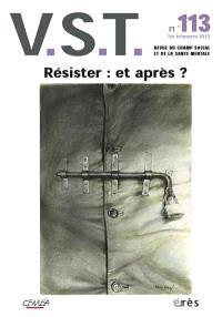 VST. n° 113, Résister, et après ?