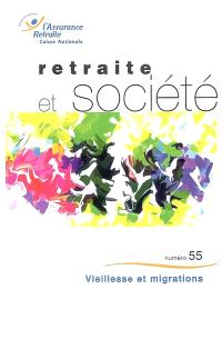 Retraite et société. n° 55, Vieillesse et migrations