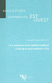 Revue d'études comparatives Est-Ouest. n° 1 (2003), A la recherche d'une légitimité politique