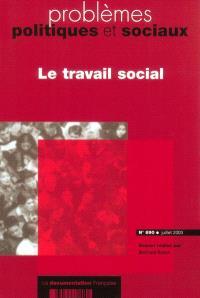 Problèmes politiques et sociaux. n° 890, Le travail social