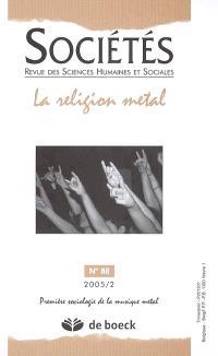 Sociétés. n° 88, La religion metal : première sociologie de la musique metal