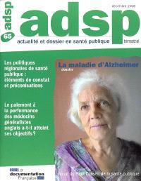 ADSP, actualité et dossier en santé publique. n° 65, La maladie d'Alzheimer