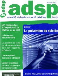 ADSP, actualité et dossier en santé publique. n° 45, La prévention du suicide