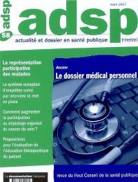 ADSP, actualité et dossier en santé publique. n° 58, Le dossier médical personnel