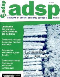 ADSP, actualité et dossier en santé publique. n° 59, Les affections de longue durée