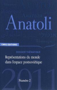 Anatoli. n° 2, Représentations du monde dans l'espace postsoviétique