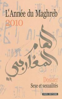 Année du Maghreb (L'). n° 6, Sexe et sexualités au Maghreb : essais d'ethnographies contemporaines