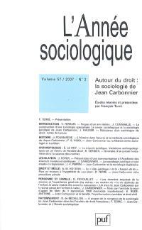 Année sociologique (L'). n° 2 (2007), Autour du droit : la sociologie de Jean Carbonnier