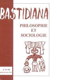 Bastidiana. n° 47-48, Philosophie et sociologie