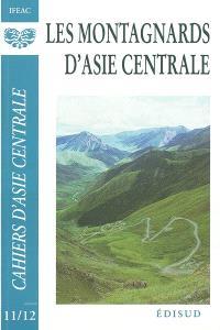 Cahiers d'Asie centrale. n° 11-12, Les montagnards d'Asie centrale