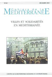 Cahiers de la Méditerranée. n° 63, Villes et solidarités en Méditerranée