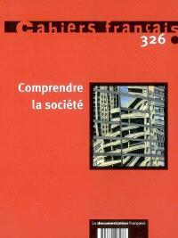 Cahiers français. n° 326, Comprendre la société