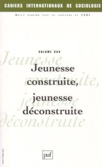 Cahiers internationaux de sociologie. n° 115, Jeunesse construite, jeunesse déconstruite
