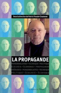 Cahiers Jacques Ellul. n° 4, La propagande : communication et propagande