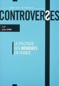 Controverses. n° 2, La politique des mémoires en France