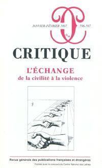 Critique. n° 596-597, L'échange : de la civilité à la violence