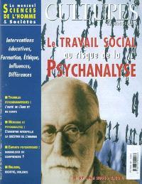Cultures en mouvement. n° 67, Le travail social au risque de la psychanalyse