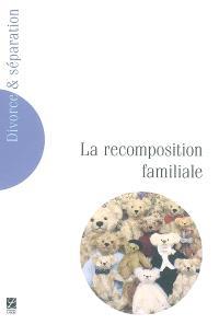 Divorce et séparation. n° 2 (2005), La recomposition familiale