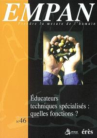 Empan. n° 46, Educateurs techniques spécialisés : quelles fonctions ?