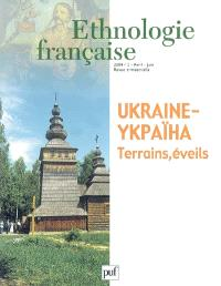 Ethnologie française. n° 2 (2004), Ukraine-Ykpaïha : terrains, éveils