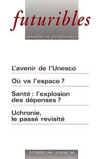 Futuribles. n° 248, L'avenir de l'Unesco; Où va l'espace ?; Santé : l'explosion des dépenses ?